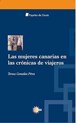Las mujeres canarias en las crónicas de viajeros (Papeles de Daute)