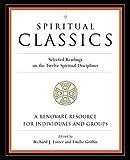 Spiritual Classics: Selected Readings on the Twelve Spiritual Disciplines - Richard J. Foster, Emilie Griffin, Renovare