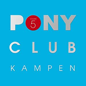 Pony Club Kampen Vol.5