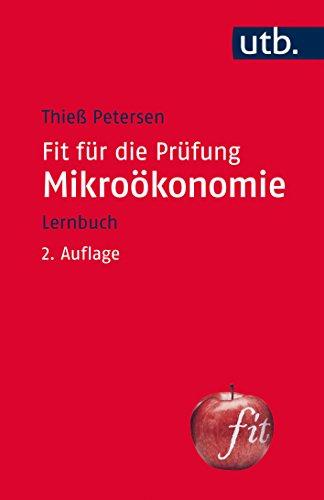 Fit für die Prüfung: Mikroökonomie: Lernbuch