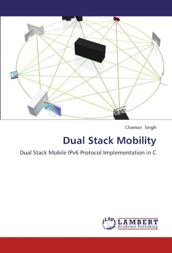 Dual Stack Mobility: Dual Stack Mobile IPv6 Protocol Implementation in C Dual Mobile