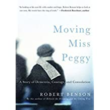 Moving Miss Peggy - FREE Preview - eBook [ePub]: A Story of Dementia, Courage and Consolation