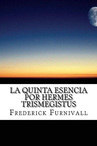 La Quinta Esencia por Hermes Trismegistus: ¿El Cáliz Sagrado? (Libro 1 de 2) (Spanish Edition)