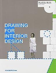 Drawing for Interior Design (Portfolio Skills: Interior Design)