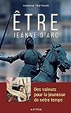 Être Jeanne d'Arc - Des valeurs pour la jeunesse de notre temps