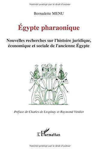 Egypte pharaonique : Nouvelles recherches sur l'histoire juridique, économique et sociale de l'ancienne Egypte par Bernadette Menu