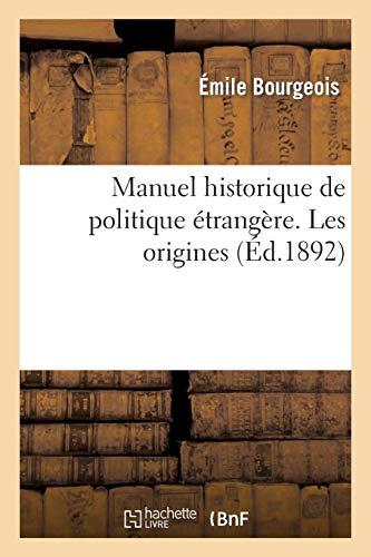 Manuel historique de politique étrangère. Les origines par  Émile Bourgeois