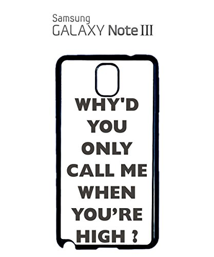 Why'd You Only Call Me When You're High Music Lyric Mobile Phone Case Samsung Note 3 White Blanc
