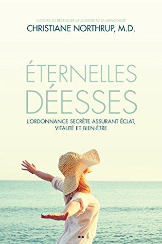 Éternelles déesses: L'ordonnance secrète assurant éclat, vitalité et bien-être