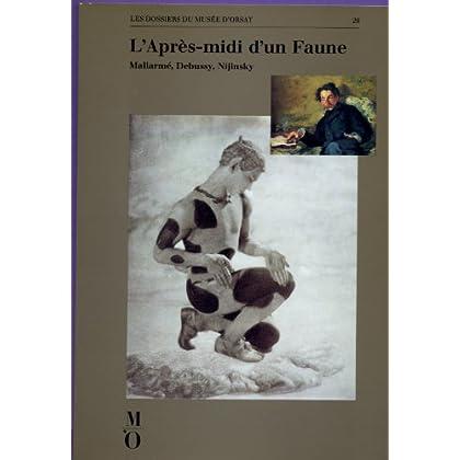 Les dossiers du musée d'Orsay : 'L'après-midi d'un faune : Mallarmé, Debussy, Nijinsky. Catalogue de l'exposition