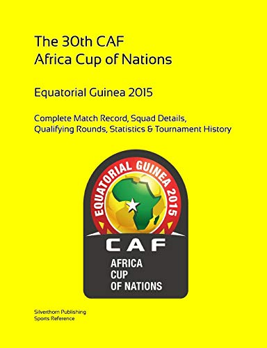 The 30th Caf Africa Cup of nations: Equatorial Guinea 2015 Caf ? Cup