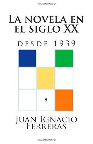 La novela en el siglo XX (desde 1939): Volume 8 (Estudios histricos de literatura espaola) by Juan Ignacio Ferreras (2014-08-05)