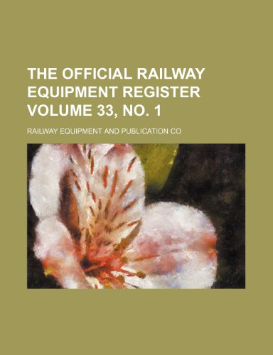 The Official Railway Equipment Register Volume 33, No. 1