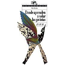Donde aprenden a volar las gaviotas (Literatura Juvenil (A Partir De 12 Años) - Espacio Abierto nº 125)