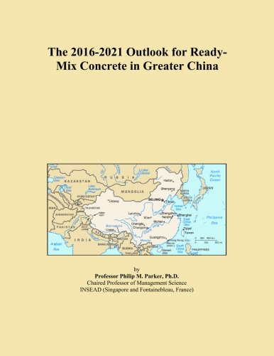 the-2016-2021-outlook-for-ready-mix-concrete-in-greater-china