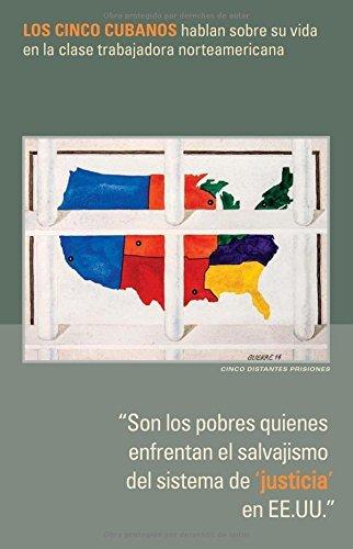Son los Pobres Quienes Enfrentan el Salvajismo del Sistema de 'Justicia' en ee.uu.: Los Cinco Cubanos Hablan Sobre su Vida en la Clase Trabajadora Norteamericana by Gerardo Hernandez (2016-02-15)
