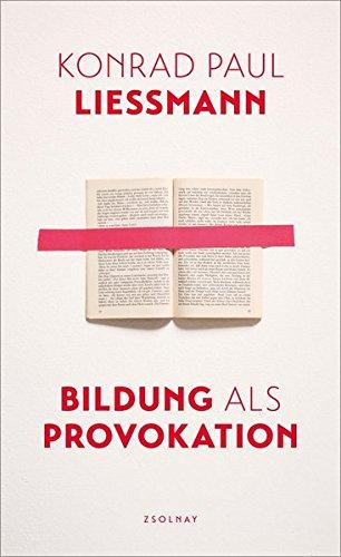 Buchseite und Rezensionen zu 'Bildung als Provokation' von Konrad Paul Liessmann