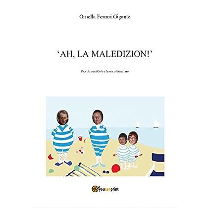 Ah, La Maledizion!
