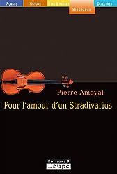 Pour l'amour d'un Stradivarius (grands caractères)