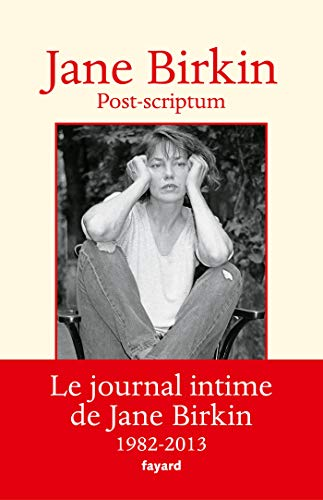Post-scriptum: Le journal intime de Jane Birkin 1982-2013 par Jane Birkin