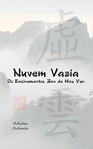 Nuvem Vazia: Os Ensinamentos Zen de Hsü Yun (Portuguese Edition) por Ven. Jy Din Shakya