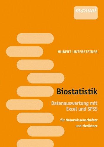 Biostatistik - Datenauswertung mit SPSS und Excel. Naturwissenschafter und Mediziner
