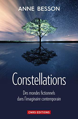 Constellations. Des mondes fictionnels dans l'imaginaire contemporain par Anne Besson