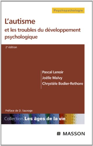 L'autisme et les troubles du développement psychologique par Pascal Lenoir