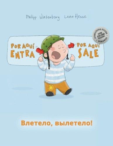 ¡Por aqui entra, Por aqui sale! Vletelo, vyletelo!: Libro infantil ilustrado español-ruso (Edición bilingüe) por Philipp Winterberg