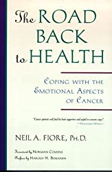 The Road Back to Health: Coping with the Emotional Aspects of Cancer by Neil A. Fiore (1995-11-01)