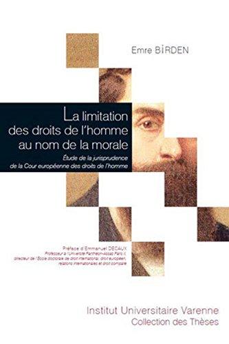 La Limitation des droits de l'homme au nom de la morale. Etude de la jurisprudence de la Cour europé
