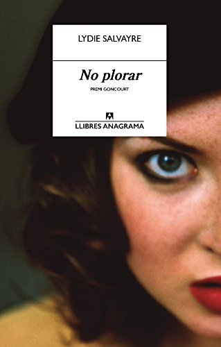 No plorar (Llibres Anagrama Book 14) (Catalan Edition) por Lydie Salvayre