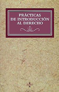 Prácticas de introducción al Derecho (Derecho - Práctica Jurídica)