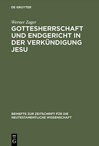 Gottesherrschaft und Endgericht in der Verkündigung Jesu: Eine Untersuchung zur markinischen Jesusüberlieferung einschließlich der Q-Parallelen (Beihefte ... für die neutestamentliche Wissenschaft)