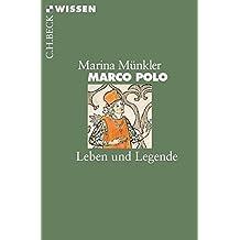 Marco Polo: Leben und Legende