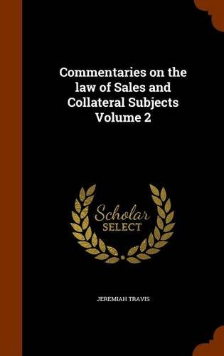 Commentaries on the law of Sales and Collateral Subjects Volume 2