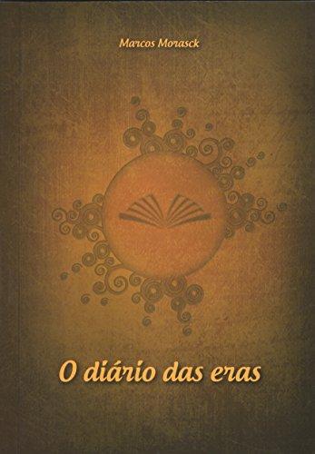 O diário das eras (Portuguese Edition) por MARCOS MORASCK