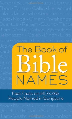 The Book of Bible Names: Fast Facts on All 2,026 People Named in Scripture (Value Books)