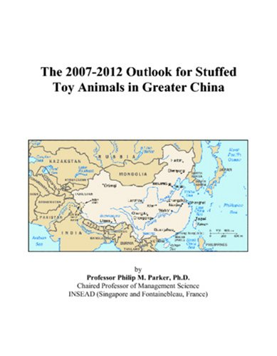 The 2007-2012 Outlook for Stuffed Toy Animals in Greater China
