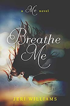 Breathe Me (A 'Me' Novel) by [Williams, Jeri]