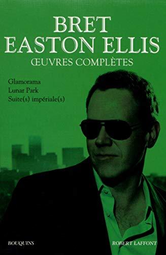 Oeuvres complètes - Tome 2 (02) par Bret EASTON ELLIS