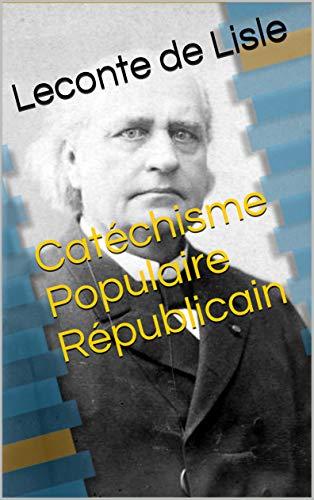Catéchisme Populaire Républicain par Leconte  de Lisle