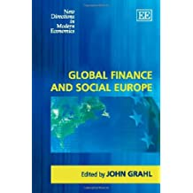 Global Finance and Social Europe (New Directions in Modern Economics)