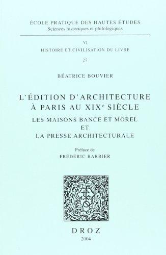 l'edition d'architecture à paris au 19e siecle : les maisons bance et morel et la presse architecturale par Béatrice Bouvier