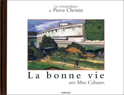 Les Correspondances de Pierre Christin, tome 5 : La Bonne vie