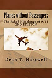 Planes without Passengers: the Faked Hijackings of 9/11 (English Edition)