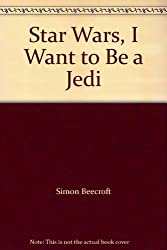 Title: Star Wars I Want to Be a Jedi