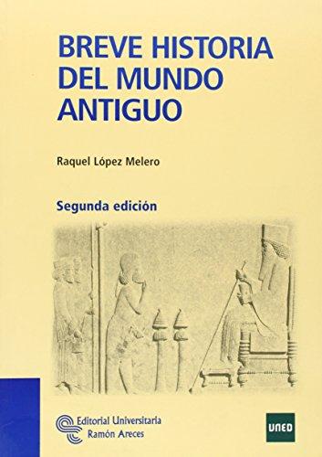Breve Historia del Mundo Antiguo (Manuales) por Raquel López Melero