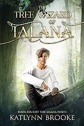 The Tree Wizard of Ialana: Book Four of the Ialana Series