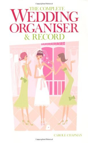 The Complete Wedding Organiser and Record by Carole Chapman (2009-12-08)